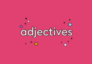 Spanish Adjectives and Nouns